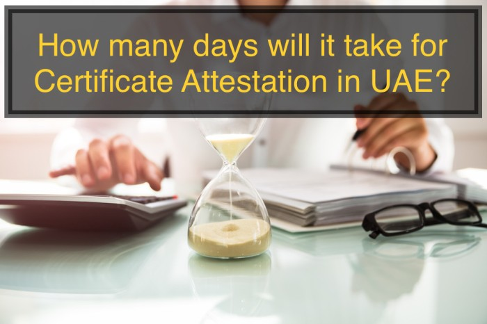 How many days will it take for Certificate Attestation in UAE?