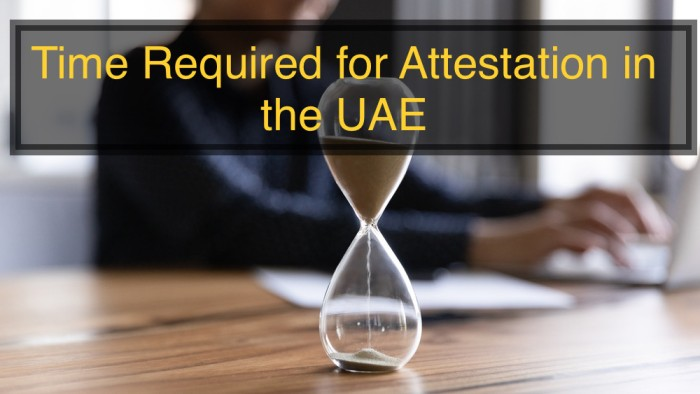 Time Required for Attestation in the UAE