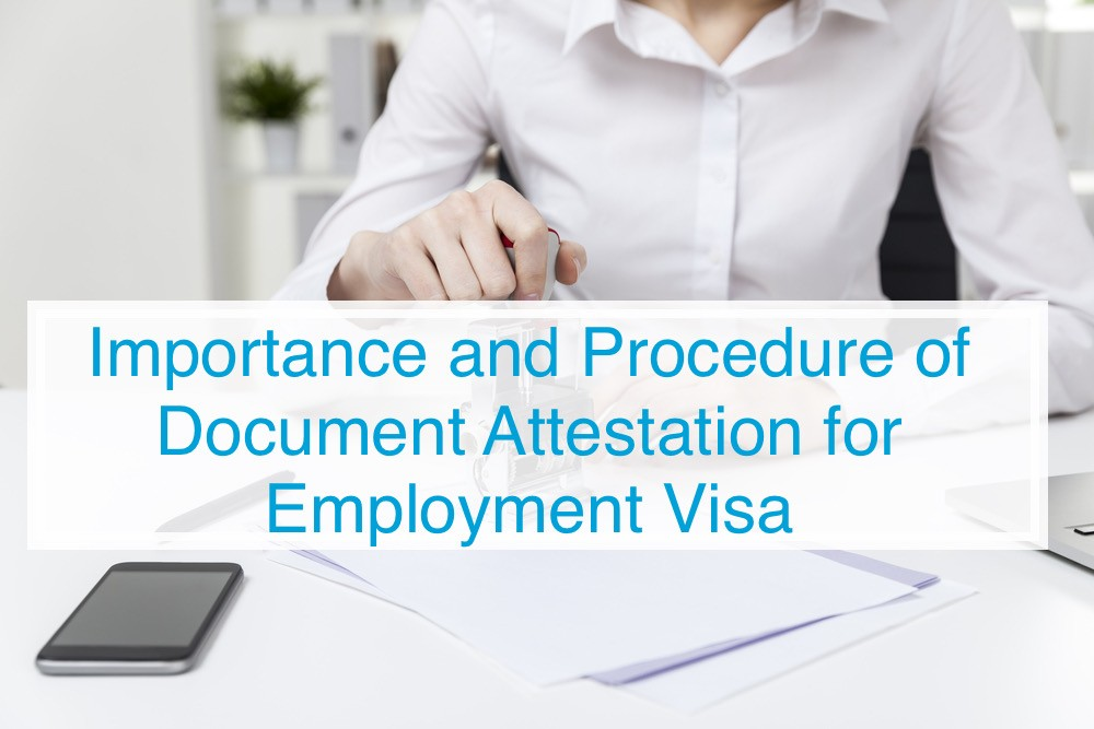 Importance and Procedures of Document Attestation for getting Employment Visa in UAE