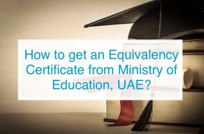 How to get an Equivalency Certificate from the Ministry of Education, UAE?