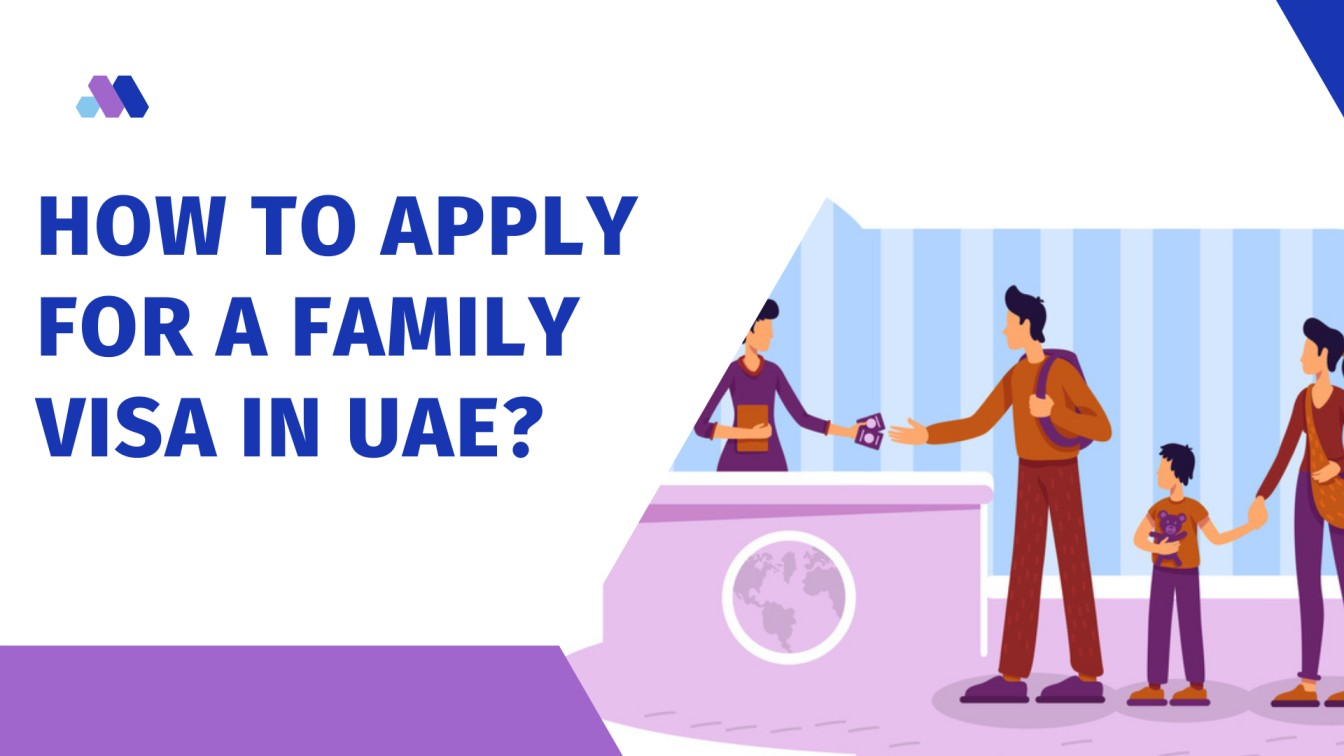 How to Apply for a Family Visa in the UAE?